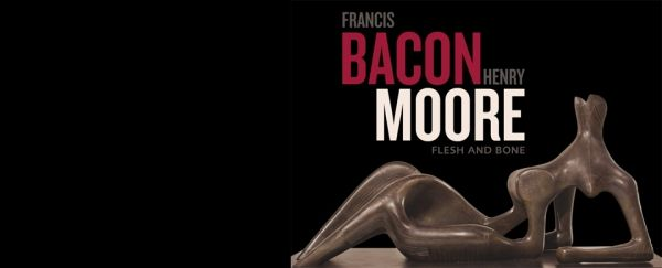 Francis Bacon/Henry Moore: Flesh and Bone