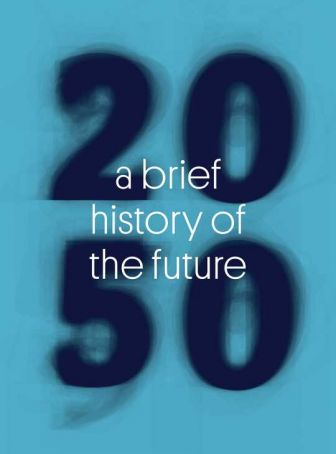 2050: A brief history of the future