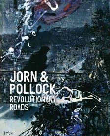 Asger Jorn & Jackson Pollock: Revolutionary Roads - image 2